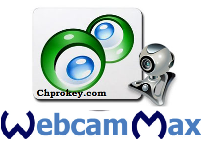WebcamMax Portable 8.0.7.8 Crack With Serial Key Free Download